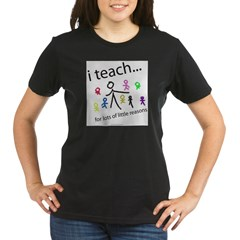 i teach ...little reasons Organic Women's T-Shirt (dark)