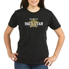 Dentist RockStar by Nigh Organic Women's T-Shirt (dark)