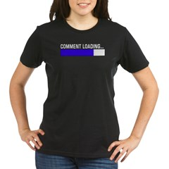 Comment Loading... Organic Women's T-Shirt (dark)