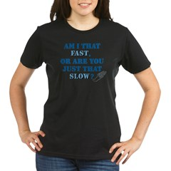 Am I That Fast? Organic Women's T-Shirt (dark)