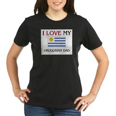 I Love My Uruguayan Dad Organic Women's T-Shirt (dark)