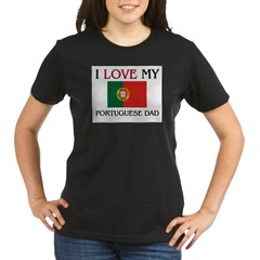 I Love My Portuguese Dad Organic Women's T-Shirt (dark)