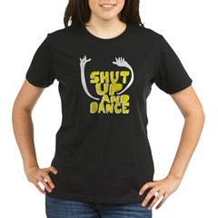 Shut Up And Dance Organic Women's T-Shirt (dark)