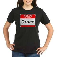 Hello my name is Grace Organic Women's T-Shirt (dark)