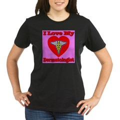 I Love My Dermatologist Organic Women's T-Shirt (dark)