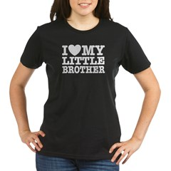 I Love My Little Brother Organic Women's T-Shirt (dark)