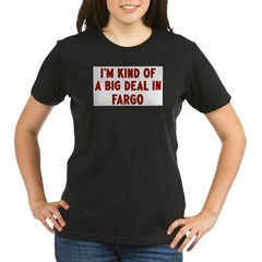 Big Deal in Fargo Organic Women's T-Shirt (dark)
