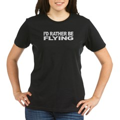 I'd Rather Be Flying Organic Women's T-Shirt (dark)