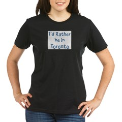 Rather be in Toronto Organic Women's T-Shirt (dark)
