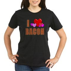 I Love Bacon Organic Women's T-Shirt (dark)