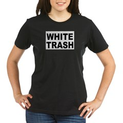 WhiteTrash.jpg Organic Women's T-Shirt (dark)