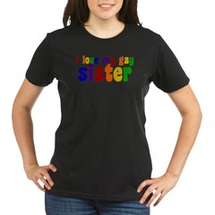 I Love My Gay Sister Organic Women's T-Shirt (dark)