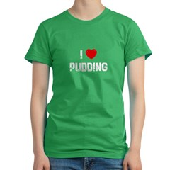 I * Pudding Women's Fitted T-Shirt (dark)