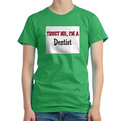 Trust Me I'm a Dentis Women's Fitted T-Shirt (dark)
