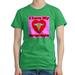 I Love My Dermatologist Women's Fitted T-Shirt (dark)