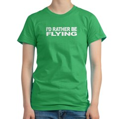 I'd Rather Be Flying Women's Fitted T-Shirt (dark)