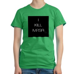 I Kill MRSA Women's Fitted T-Shirt (dark)