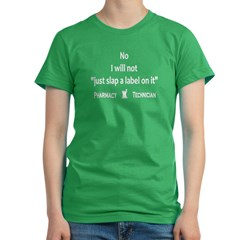 Pharmacy - Just Slap A Label On I Women's Fitted T-Shirt (dark)