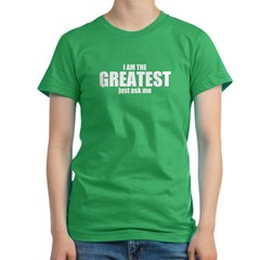 I am the greatest ... just as Women's Fitted T-Shirt (dark)