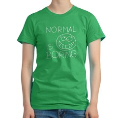 Normal is Boring Women's Fitted T-Shirt (dark)
