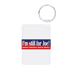 I'm still for Joe (Lieberman) Aluminum Photo Keychain