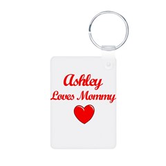 Ashley Loves Mommy Aluminum Photo Keychain