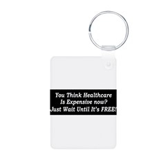 You Think Healthcare is Expensive Now Aluminum Photo Keychain