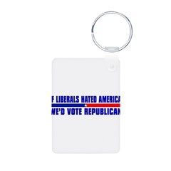 IF LIBERALS HATED AMERICA Aluminum Photo Keychain