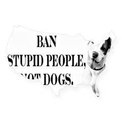 Ban Stupid People Not Dogs Rectangle USA Sticker