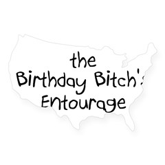 The Birthday Bitch's Entourage Rectangle USA Sticker