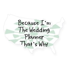 Because Wedding Planner Rectangle USA Sticker