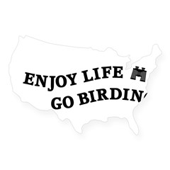 Enjoy Life Go Birding USA Sticker