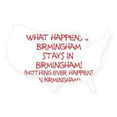 What happens in Birmingham... USA Sticker