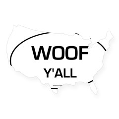 Woof Y'all (Oval) USA Sticker