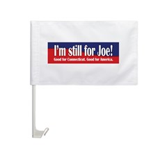 I'm still for Joe (Lieberman) Car Flag