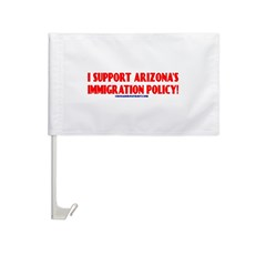 I SUPPORT ARIZONA'S IMMIGRATION POLICY! Car Flag