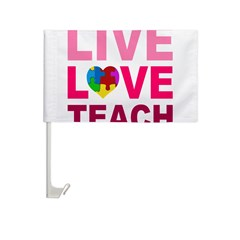 Live Love Teach Autism Car Flag