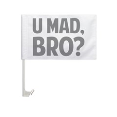U Mad, Bro? Car Flag