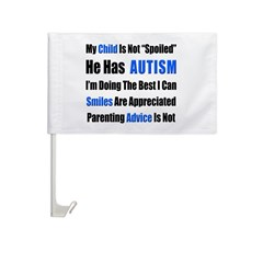 Not Spoiled, He has Autism Car Flag