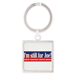 I'm still for Joe (Lieberman) Square Keychain
