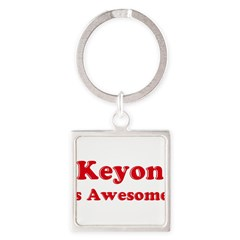 Keyon is Awesome Square Keychain