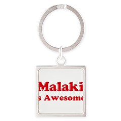 Malaki is Awesome Square Keychain