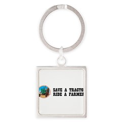 Save a Tractor, Ride a Farmer Square Keychain