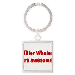 Killer Whales are awesome Square Keychain
