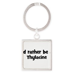 Rather be a Thylacine Square Keychain