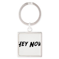 Hey Now Square Keychain