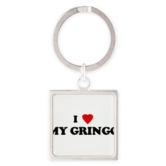I Love MY GRINGO Square Keychain