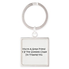 If the zombies chase us Square Keychain