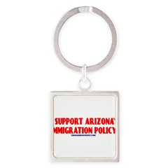 I SUPPORT ARIZONA'S IMMIGRATION POLICY! Square Keychain