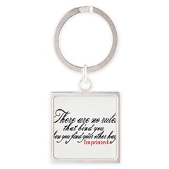 No rules bind Imprinted Square Keychain